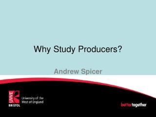 Why Study Producers