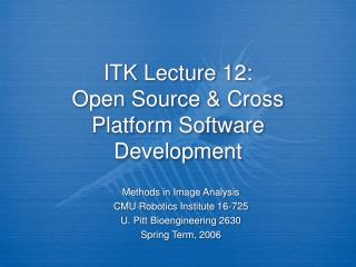 ITK Lecture 12: Open Source  Cross Platform Software Development