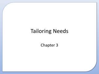 Tailoring Needs