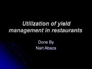 Utilization of yield management in restaurants