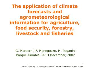 The application of climate forecasts and agrometeorological information for agriculture, food security, forestry, livest