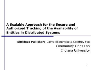 A Scalable Approach for the Secure and Authorized Tracking of the Availability of Entities in Distributed Systems