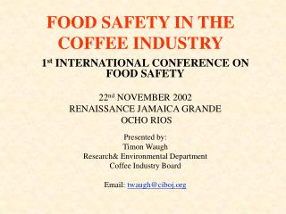 FOOD SAFETY IN THE COFFEE INDUSTRY