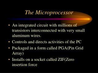 The Microprocessor