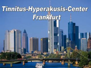 Tinnitus-Hyperakusis-Center  Frankfurt