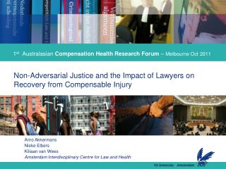 1st  Australasian Compensation Health Research Forum   Melbourne Oct 2011