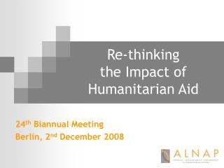 Re-thinking  the Impact of Humanitarian Aid