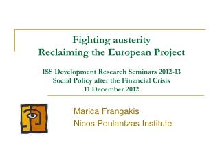 Fighting austerity  Reclaiming the European Project  ISS Development Research Seminars 2012-13 Social Policy after the F