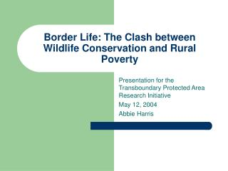 Border Life: The Clash between Wildlife Conservation and Rural Poverty