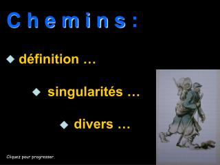 C h e m i n s :      d finition                         singularit s                      divers
