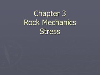 Chapter 3 Rock Mechanics Stress