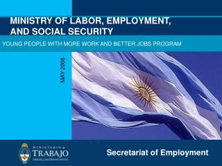 MINISTRY OF LABOR, EMPLOYMENT,  AND SOCIAL SECURITY