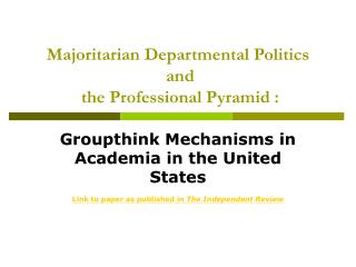 Majoritarian Departmental Politics  and  the Professional Pyramid :