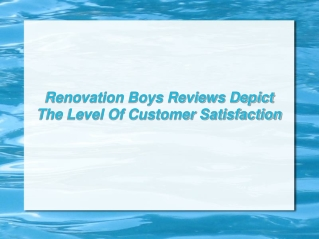 Renovation Boys Reviews Depict The Level Of Customer Satisfaction