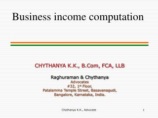 CHYTHANYA K.K., B.Com, FCA, LLB  Raghuraman  Chythanya Advocates 32, 1st Floor, Patalamma Temple Street, Basavanagudi, B