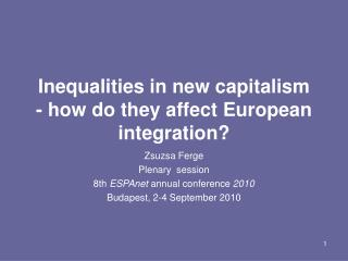 Inequalities in new capitalism  - how do they affect European integration