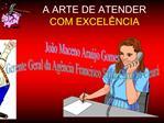 A ARTE DE ATENDER  COM EXCEL NCIA