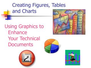 Creating Figures, Tables  and Charts