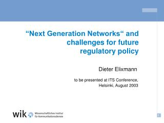 Next Generation Networks  and challenges for future regulatory policy