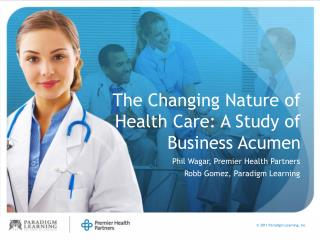 The Changing Nature of Health Care: A Study of Business Acumen