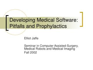 Developing Medical Software: Pitfalls and Prophylactics