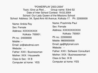 POWERPLAY 2003-2004  Topic: Give us Red        Group name: S3rd-S2 Date of Inter School Contest: 19.02.2004     School: