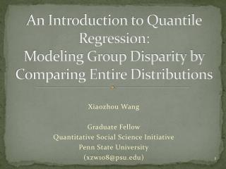An Introduction to Quantile Regression:  Modeling Group Disparity by Comparing Entire Distributions