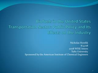Biofuels in the United States Transportation Sector: Public Policy and Its Effects on the Industry
