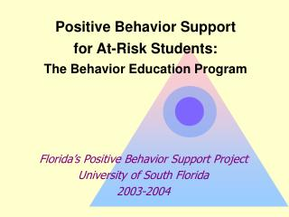 Positive Behavior Support  for At-Risk Students: The Behavior Education Program