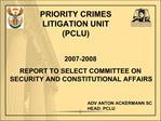 PRIORITY CRIMES LITIGATION UNIT PCLU