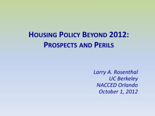 Housing Policy Beyond 2012: Prospects and Perils