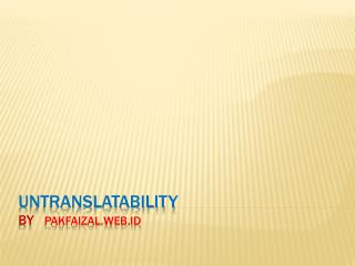 Untranslatability by   pakfaizal.web.id