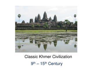 Classic Khmer Civilization