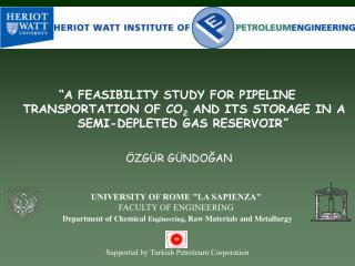 A FEASIBILITY STUDY FOR PIPELINE TRANSPORTATION OF CO2 AND ITS STORAGE IN A SEMI-DEPLETED GAS RESERVOIR        ZG R G N