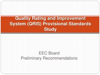 Quality Rating and Improvement System QRIS Provisional Standards Study