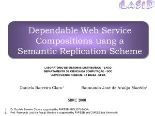 Dependable Web Service Compositions usng a Semantic Replication Scheme