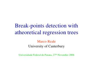 Break-points detection with atheoretical regression trees