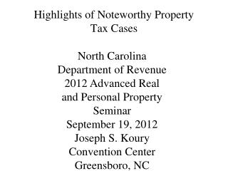 Highlights of Noteworthy Property Tax Cases