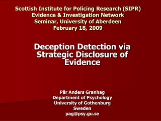 Scottish Institute for Policing Research SIPR Evidence  Investigation Network Seminar, University of Aberdeen February 1