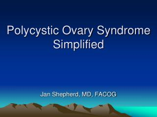 Polycystic Ovary Syndrome Simplified