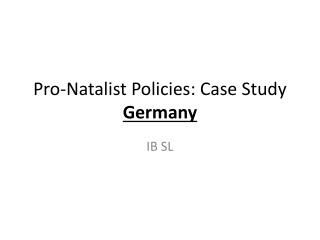 Pro-Natalist Policies: Case Study Germany