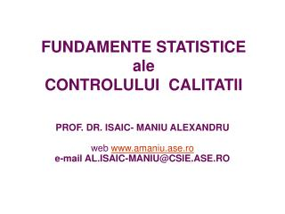 FUNDAMENTE STATISTICE ale  CONTROLULUI  CALITATII