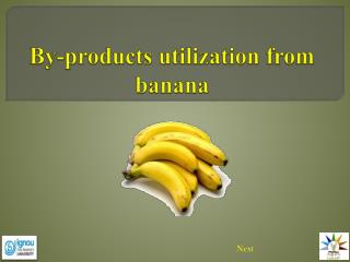 By-products utilization from banana
