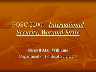 POSC 2200   International Security, War and Strife