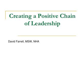 Creating a Positive Chain  of Leadership