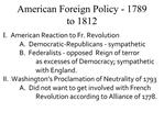 American Foreign Policy - 1789 to 1812