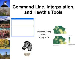 Command Line, Interpolation, and Hawth s Tools