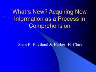 What s New Acquiring New Information as a Process in Comprehension