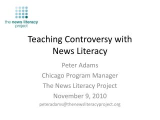 Teaching Controversy with  News Literacy
