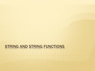 String and string functions